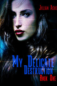 Cover for the science fiction book My Delicate Destruction