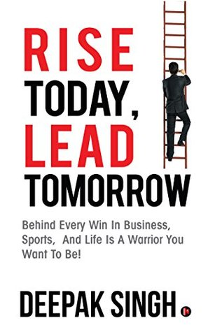 Book Cover of Rise Today, Lead Tomorrow